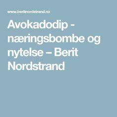 Avokadodip - næringsbombe og nytelse – Berit Nordstrand