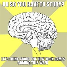Oh so you have to study? Let's think about the new Xbox games coming this week.