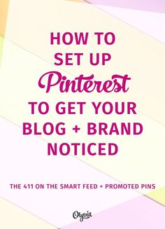 How to get noticed on Pinterest: the 411 on the smart feed + promoted pins, and what to put in place to help your blog + business.