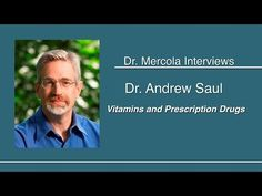 The Media's Profound Ignorance About Nutrition and Nutritional Supplements Misses the Mark Yet Again -  Dr. Mercola Interviews Dr. Saul on Vitamin Use