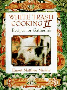 Sequel to Mickler's White Trash Cooking cookbook, and another fun read.