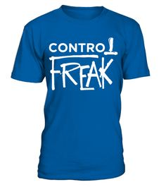 # Control Freak   Funny Gaming Gamer T Shirt .  HOW TO ORDER:1. Select the style and color you want: 2. Click Reserve it now3. Select size and quantity4. Enter shipping and billing information5. Done! Simple as that!TIPS: Buy 2 or more to save shipping cost!This is printable if you purchase only one piece. so dont worry, you will get yours.Guaranteed safe and secure checkout via:Paypal | VISA | MASTERCARD
