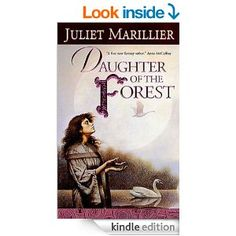 Amazon.com: Daughter of the Forest (The Sevenwaters Trilogy) eBook: Juliet Marillier: Books