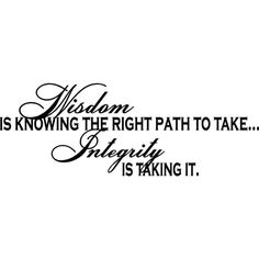 Wisdom Integrity ❤ liked on Polyvore featuring words, quotes, text, backgrounds, sayings, fillers, phrase and saying
