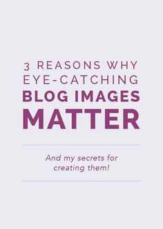 3 reasons why original, eye-catching blog images matter (and my secrets for creating them!) - Elle & Co.