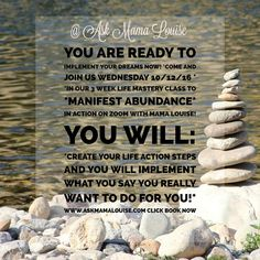 Manifest Abundance- Creating and Implemeting Your Own Life Course! www.askmamalouise.com