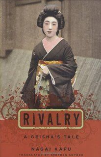 Rivalry: A Geisha's Tale (Japanese Studies Series)