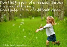Don't let the pain of one season destroy …….