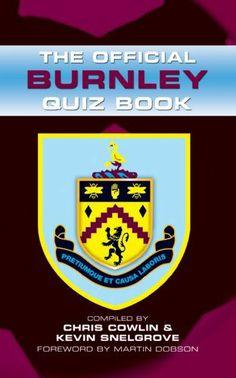 The Official Burnley Quiz Book by Chris Cowlin, http://www.amazon.com/dp/B0071XTUZ0/ref=cm_sw_r_pi_dp_WBGWsb0RBCPEC