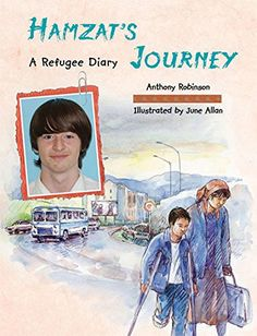 Hamzat's Journey: A Refugee Diary by Annemarie Young. Gr  3 - up