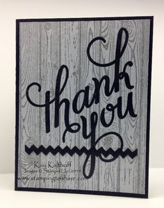 SU! Another Thank You and Hardwood background stamps; Tasteful Trim die (retired) - Kay Kalthoff