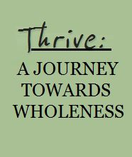 Thrive (v.): to progress toward or realize a goal despite or because of circumstances.