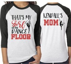 Outstanding mom to be info are offered on our site. Have a look and you wont be sorry you did. Tanz Shirts, Dance Mom Shirts, Dance Team Gifts, The Dancer, Team Mom, Cheer Mom, Dance Moms, Dance Outfits, My Girl