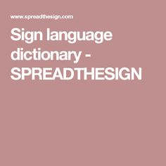 Sign language dictionary - SPREADTHESIGN