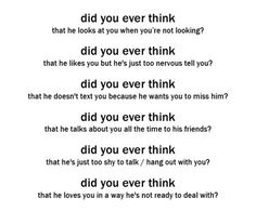 Did you ever think. >> the answer to all of these questions: NO. i'm positive that my crush doesn't like me back He will in a million years like me back so I can just dream on. Secret Crush Quotes, Boy Crush Quotes, Girl Quotes, Now Quotes, Cute Quotes, I Like Him, He Doesnt Like Me, Les Sentiments, My Crush