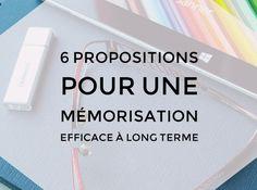 6 propositions pour une mémorisation efficace à long terme avec la gestion mentale et les neurosciences (augmenter l'efficacité des révisions en utilisant les lois de la mémoire à long terme)