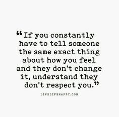 Love life quotes - If You Constantly Have to Tell (Live Life Happy) – Love life quotes Now Quotes, Life Quotes To Live By, Great Quotes, Inspirational Quotes, Speak Up Quotes, Quote Life, Happy Quotes, Disrespect Quotes, Live Life Happy