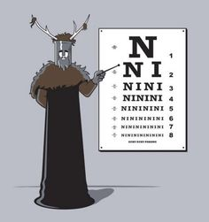 Knights of Ni at the optometrist.