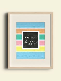 Choose Happy poster, choose happy sign, pink yellow blue art, brightly colored art, inspiring quote art, positive words, motivational poster