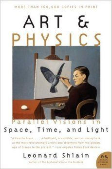 Art & Physics: Parallel Visions in Space, Time, and Light: Leonard Shlain: