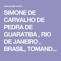 SIMONE DE CARVALHO DE PEDRA DE GUARATIBA , RIO DE JANEIRO , BRASIL, TOMANDO BANHO DE MAR NA MARAMBAIA DE BIQUINI PELA ULTIMA VEZ - Pesquisa Google