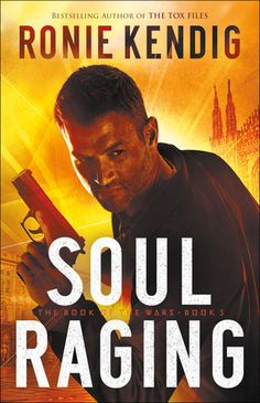 """Christian Fiction Addiction: An explosive finale: """"Soul Raging"""" by Ronie Kendig"""