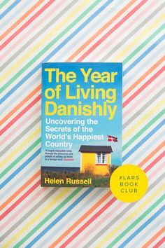 March Book Club: The Year of Living Danishly