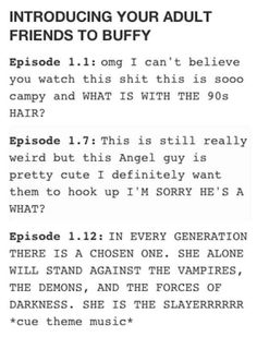 This would probably be most of my  adult friends... although this was not my response and I was 21 when I got re-introduced to Buffy. Maybe RE-INTRODUCED is the key word there for me though.