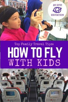 Our Top 30 Tips for Flying with Kids - Before, During, After the Flight