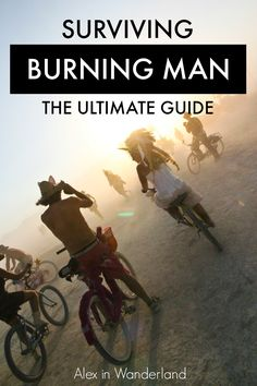 Your comprehensive guide to everything you need to know about surviving the weeklong festival in the desert of Nevada | Alex in Wanderland #festivals #BurningMan #BlackRockCity