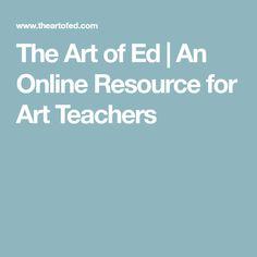 The Art of Ed   An Online Resource for Art Teachers