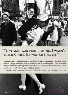 search kissing sailor and you find all kinds of tributes to this famous photo from murals to statues.  the reality though is not so whimsical and lovely.  he was drunk and kissed her without her permission.