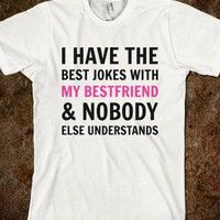 Bestfriend Jokes - Text Tees - Skreened T-shirts, Organic Shirts, Hoodies, Kids Tees, Baby One-Pieces and Tote Bags