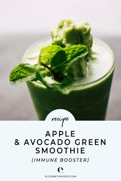 Packed with superfoods, this Immune Boosting Apple + Avocado Green Smoothie is a healthy breakfast option. This low-carb smoothie recipe includes healthy fats from avocado and almond milk, try this recipe!. #ElizabethRider #GreenSmoothie #AvocadoGreenSmoothie
