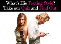 """See what his """"texting style"""" reveals about his feelings for you in this quick (and shockingly accurate) quiz..."""