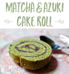 Gâteau roulé matcha et azuki The thing that happens when you buy a big pouch of anko (Japanese sweetened red …