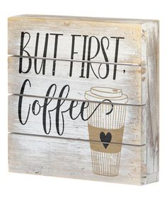 Whitewash 'But First Coffee' Wall Sign