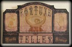 Fortune teller sign, I want this...Tarot readers are fortune tellers :) mimi
