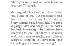 """Looking for Alaska - John Green. - I really like the idea of a """"Life's Library"""" and this quote (minus the last two sentences)."""