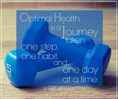 """""""Optimal Health is a journey taken one step, one habit, and one day at a time."""" -Dr. Wayne Scott Andersen #motivation #FridayInspiration #healthyhabit"""