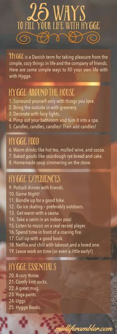 "Hygge means ""taking pleasure from the simple, cozy things in life and the company of friends."" Here are 25 tips to bring more hygge into your life."