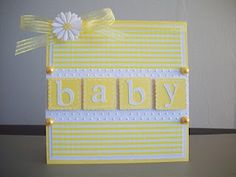 Welcome Baby card ... soft yellow and white ... spells BABY with Cricut cut letters ...