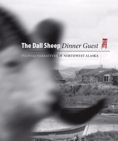 The dall sheep dinner guest : Iñupiaq narratives of northwest Alaska Wanni W. Indigenous Peoples Day, Alaska, Storytelling, Sheep, Dinner, Brown, Dining, Food Dinners, Brown Colors