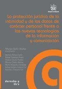 La protección jurídica de la intimidad y de los datos de carácter personal frente a las nuevas tecnologías de la información y comunicación