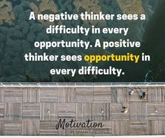 I always try to see the good in every situation. Are you a positive thinker or a negative thinker?