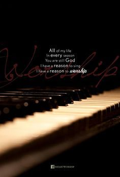 """""""All of my life, in every season, You are still God. I have a reason to sing. I have a reason to worship."""" In Spirit and in Truth Bible Verses Quotes, Music Quotes, Faith Quotes, Scriptures, Worship Leader, Worship Songs, Worship God, Praise And Worship Quotes, Religious Quotes"""
