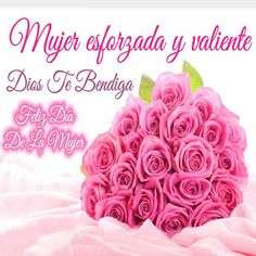 Mensajes Cristianos Del Dia De La Mujer valiente Love Qutoes, Birthday Qoutes, Christian Messages, Happy Wishes, Positive Words, Ladies Day, Happy Mothers Day, Rose, Spanish