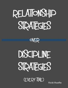 Relationship Strategies over Discipline Strategies. Every Time.