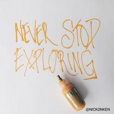 "Quote Inspiration: ""Never Stop Exploring"" #onkendrawstype"