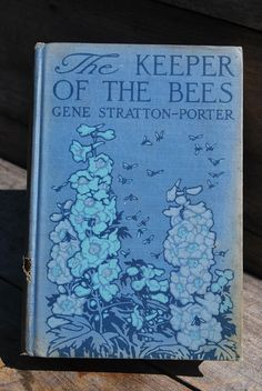 The Keeper of the Bees by Gene Stratton-Porter was handed down to me from my grandfather. A very sentimental story, I read it in 8th grade and remember finishing it on the school bus on the way home, with tears streaming down my eyes.